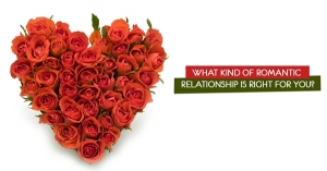 What kind of Romantic Relationship is right for you?